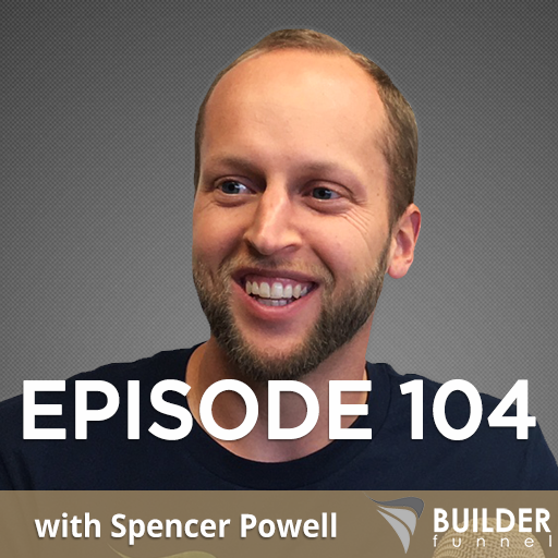 Ep. 104 with Spencer Powell