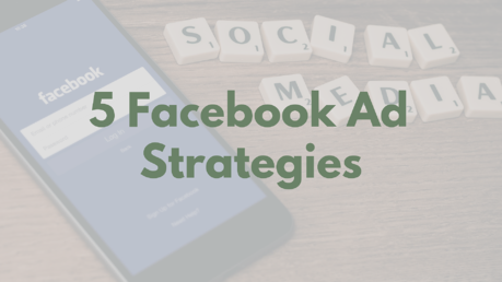 5 Facebook Ad Strategies