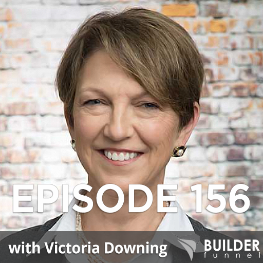 Ep 156: How to Get the Most out of the Remodeler's Advantage Summit? w/ Victoria Downing