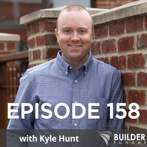 Ep 158: Honest Advice for General Contractors Just Getting Started w/ Kyle Hunt