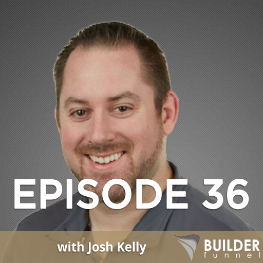 Josh Kelly Episode 36