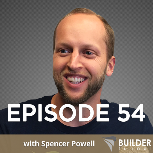 Builder Funnel Radio Episode 54