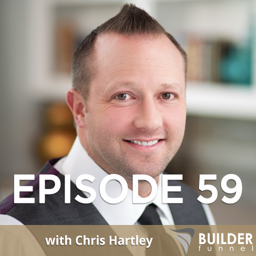 Builder Funnel Radio Episode 59