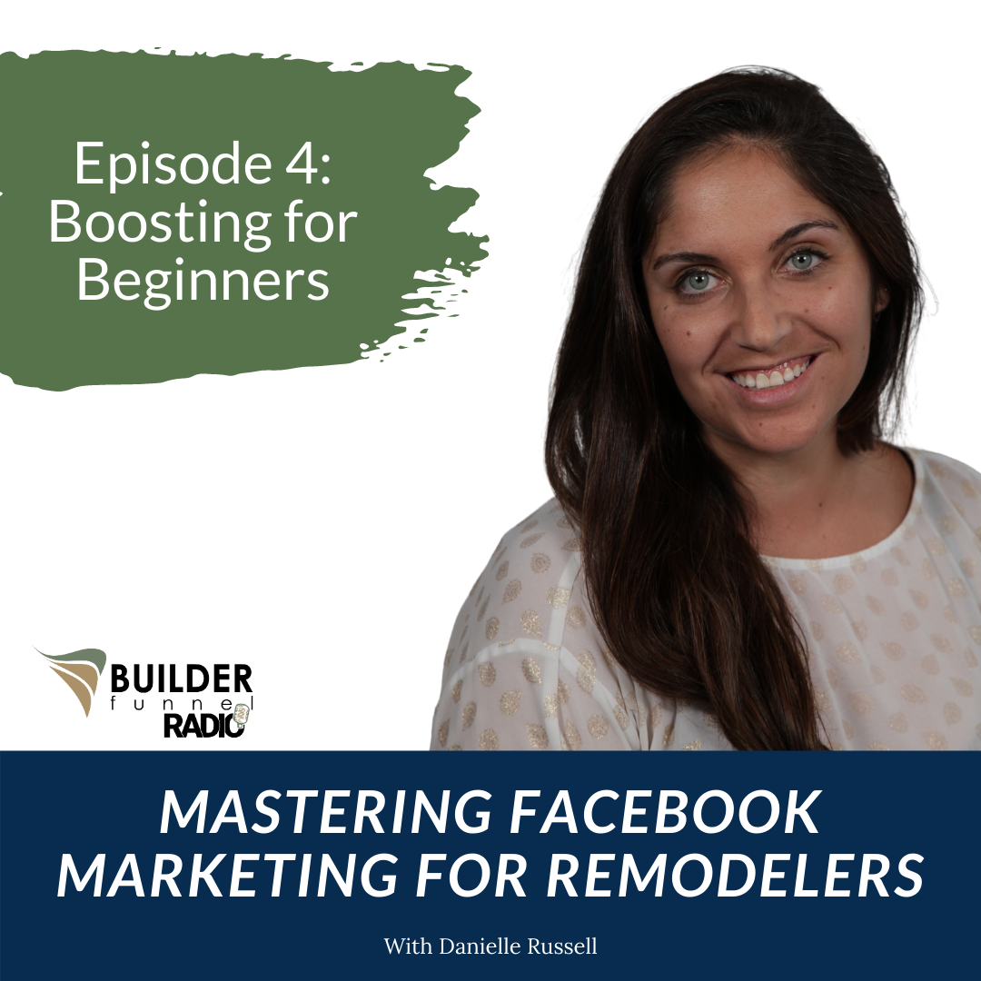 Mastering Facebook Marketing for Remodelers Episode 4