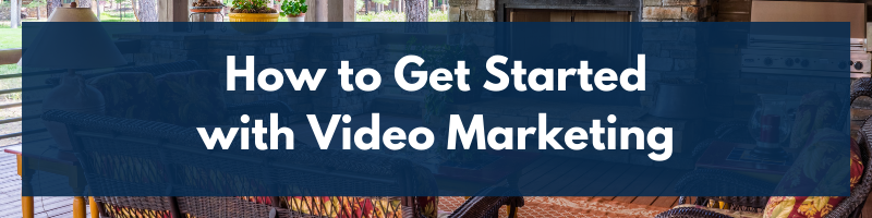 How to Get Started with Video Marketing