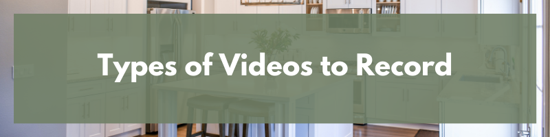 Types of Videos to Record
