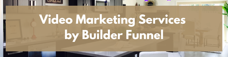 Video Marketing Services by Builder Funnel